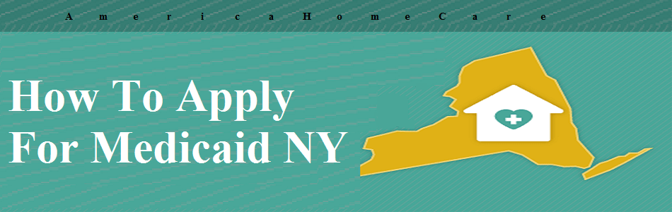 How To Apply For Medicaid NY Buffalo | Eligibility & Skills | AmericaHomeCare