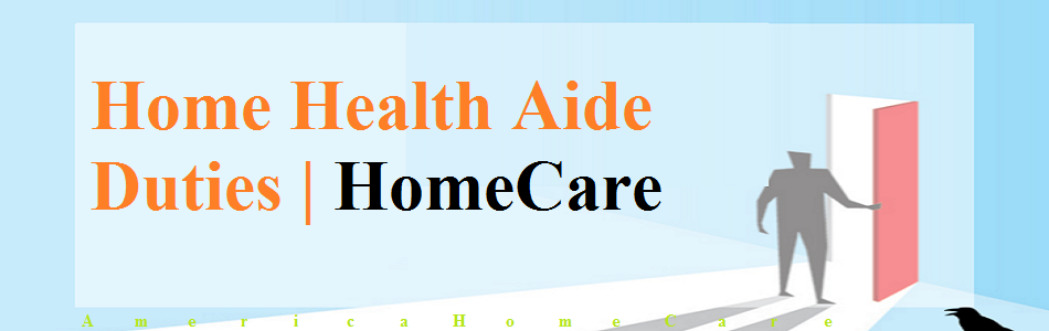 Home Health Aide Duties Details | Job Description | AmericaHomeCare