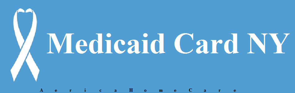 Apply For Medicaid Card NY Buffalo | America Homecare