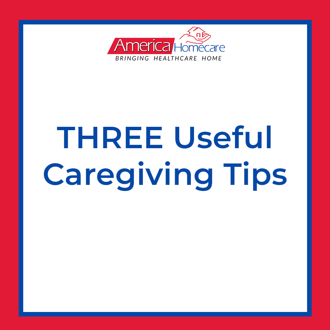 Three Useful Caregiver Tips | America Homecare