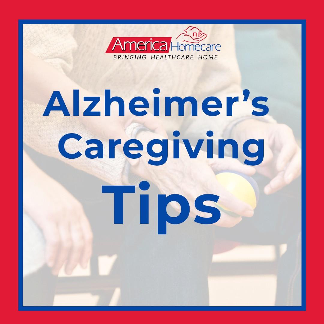 Caregiver Tips for Alzheimer's and Dementia | America Homecare