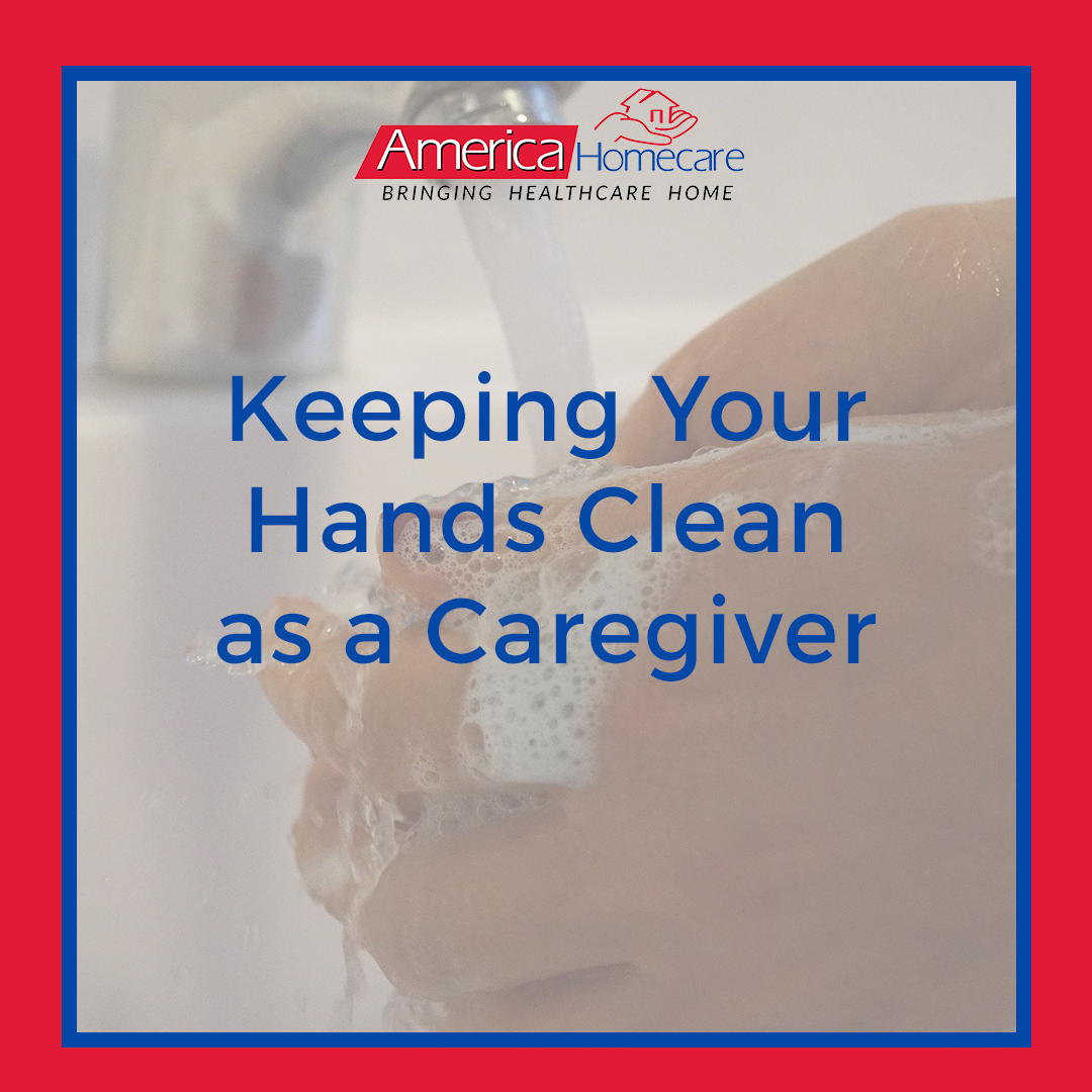 Caregiver Hand Washing Guide | America Homecare