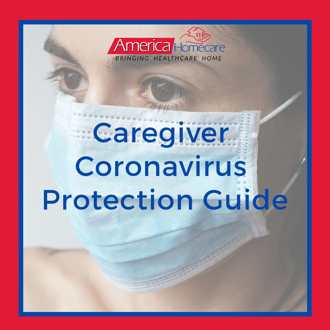 Caregiver Coronavirus Protection Guide | America Homecare