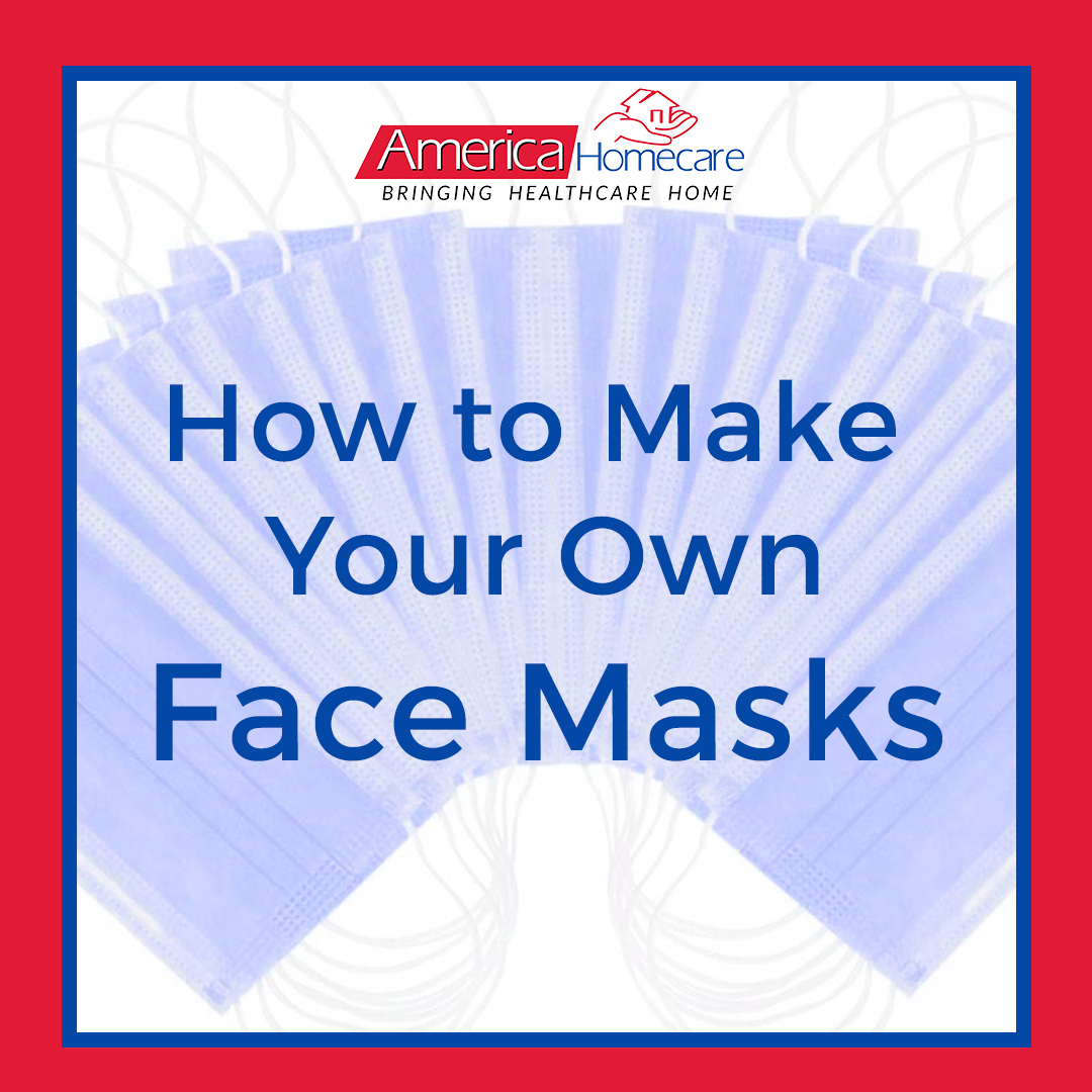 CDC Guide on How to Make Face Masks | America Homecare