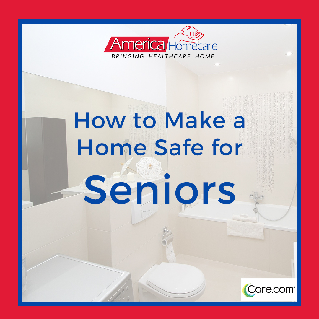How to Make Your Home Safe for Seniors | America Homecare