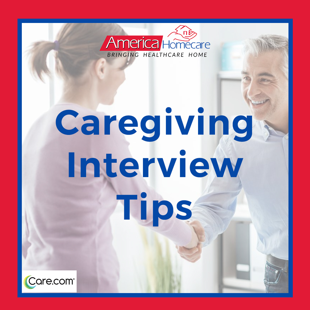 Caregiving Interview Tips! | America Homecare